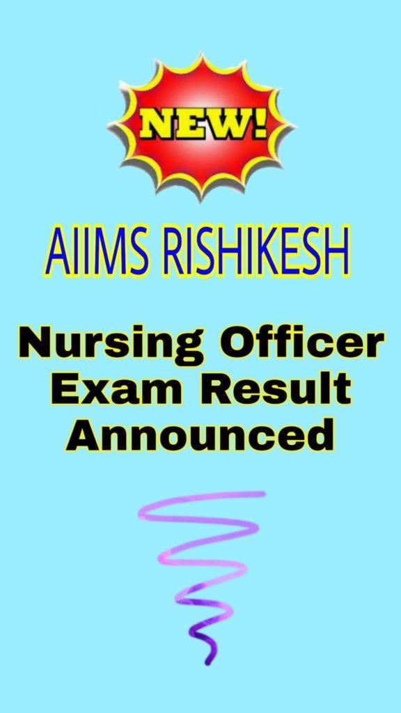 AIIMS Rishikesh Nursing Exam Results Announced